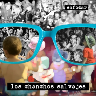 Enfocar Tapa - LOS CHANCHOS SALVAJES